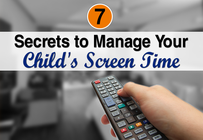7 -secrets- to- manage- your- child-screen-time